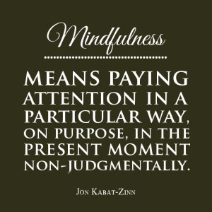 mindfulness-quotes-mindfulness-means-paying-attention-Jon-Kabat-Zinn-quotes